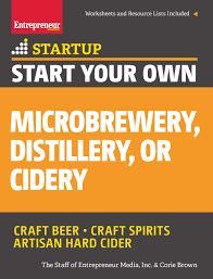 starting a craft beer company 10 industry specific tips for start your own microbrewery distillery or cidery