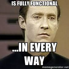 Is fully functional ...In every way - Star Trek Data | Meme Generator via Relatably.com