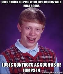 Bad Luck Brian Goes Skinny Dipping : memes via Relatably.com
