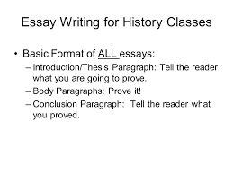 essay writing for history classes basic format of all essays  essay writing for history classes basic format of all essays introductionthesis paragraph