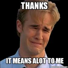 Thanks, it means alot to me - WeKnowMemes Generator via Relatably.com