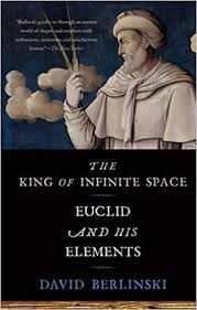 The King of <b>Infinite Space</b>: Euclid and His Elements: Berlinski, David ...