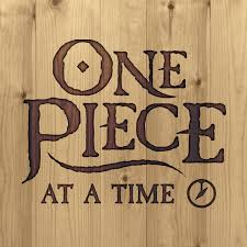 One Piece at a Time
