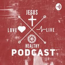 Love Jesus Live Healthy