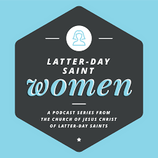 Latter-day Saint Women Podcast