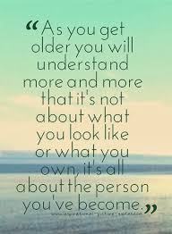 As You Get Older - Inspirational Picture Quotes