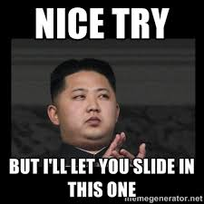 nice try but I'll let you slide in this one - Kim Jong-hungry ... via Relatably.com