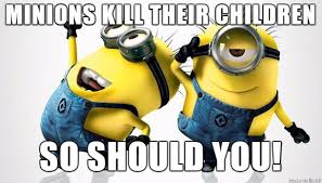 This is the worst Minion meme on earth : MinionHate via Relatably.com