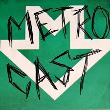 Metro cast