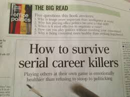 me office politics how to survive serial career killers a book by oliver james