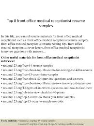 top8frontofficemedicalreceptionistresumesamples 150730022735 lva1 app6892 thumbnail 4 jpg cb 1438223302