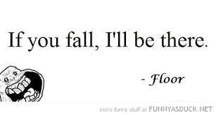 If You Fall… | Funny As Duck | Funny Pictures via Relatably.com