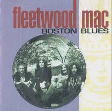 <b>Fleetwood Mac</b> - <b>Boston</b> Blues (2000, CD) | Discogs