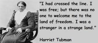 "Harriet Tubman Quotes | Harriet ""Moses""Tubman 