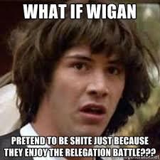 A Wigan Fan Invents A Meme | Balls.ie via Relatably.com