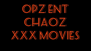 Chaoz of OPZ ENT. XXX Movies YouTube