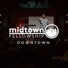 Midtown Fellowship: Downtown