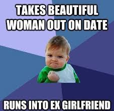 funny-success-kid-meme-takes-beautiful-woman-date-runs-ex ... via Relatably.com
