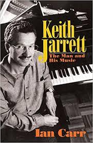 <b>Keith Jarrett: The</b> Man And His Music: Amazon.co.uk: Carr, Ian ...