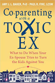 Co-parenting with a <b>Toxic Ex</b>: What to Do When Your <b>Ex</b>-Spouse ...