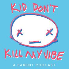 Kid Don't Kill My Vibe
