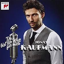<b>Du</b> Bist Die Welt Fur Mich: <b>JONAS KAUFMANN</b>: Amazon.ca: Music