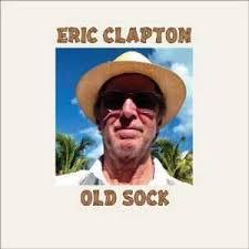 <b>Eric Clapton</b>: <b>Old</b> Sock - Glide Magazine