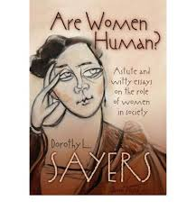 are women human    dorothy l  sayers     are women human    astute and witty essays on the role of women in society
