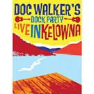 Dock Party: Live in Kelowna [DVD]