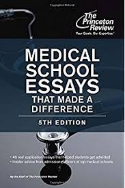 essays that will get you into medical school   medical school essays that made a difference th edition graduate school admissions guides