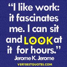 4 Funny Work Quotes - Inspirational Quotes about Life, Love ... via Relatably.com