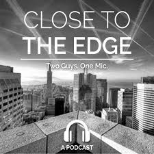 Close to the Edge Podcast