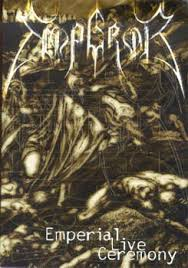 <b>Emperor</b> - <b>Emperial Live</b> Ceremony (2000, VHS) | Discogs