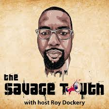 The Savage Truth with Roy Dockery