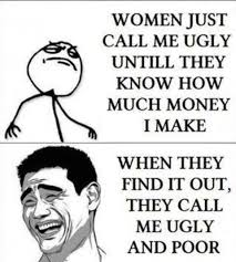 Ugly and Poor | Memes Funny via Relatably.com