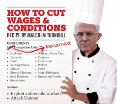 cfmeu vic tas home facebook new same recipe turnbull s out to cut our wages and conditions