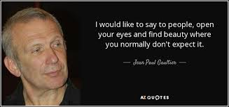 TOP 25 QUOTES BY JEAN PAUL GAULTIER (of 54) | A-Z Quotes via Relatably.com