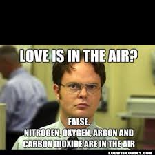"How Dwight Schrute says ""Happy Valentines Day!"" 