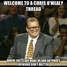 WELCOME TO A CHRIS O'MEALY THREAD WHERE FACTS ARE MADE UP AND ... via Relatably.com