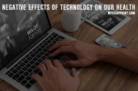 how technology negatively affects our health  my essay point