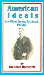 american ideals and other essays social and political by