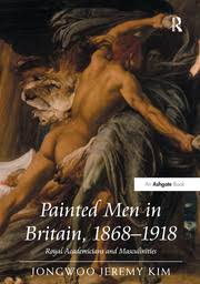<b>Painted Men</b> in Britain, 1868–1918: Royal Academicians and ...