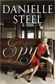 Spy: A Novel (9780399179440): Steel, Danielle: Books - Amazon.com