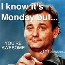Have a great week! #billmurray #meme #funny #monday #riseandshine ... via Relatably.com