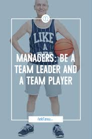 managers be a team leader and a team player hello tanoa the my philosophy is if you want to lead learn to follow you must understand that just because you have the title of manager you are not a leader