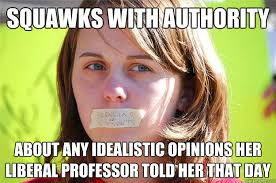 Ignorant College Protester memes | quickmeme via Relatably.com