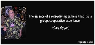 The essence of a role-playing game is that it is a group ... via Relatably.com