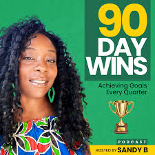 90 Day Wins: Achieving Goals Every Quarter!