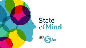 BBC Radio 5 <b>live</b> - In Short, State of Mind