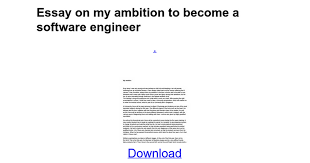 essay on ambitionessay on my ambition to become a software engineer   google docs